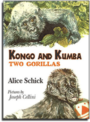 Kongo and Kumba_Two Gorillas_Cover_Alice Schick_Joseph Cellini